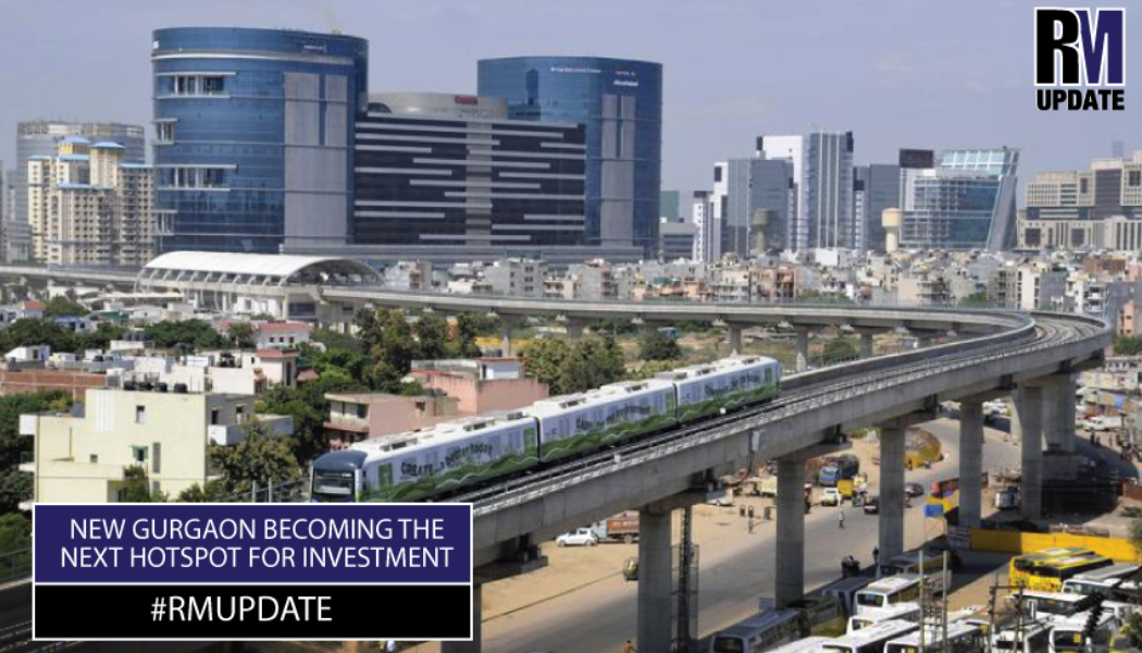 New Gurgaon becoming the next hotspot for investment