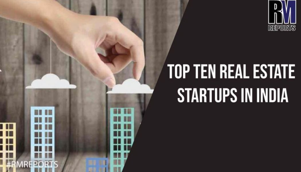 Organised Culture of StartUps in The Disorganised Real Estate Sector