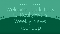 Real Estate Weekly News Round Up - Realty Myths
