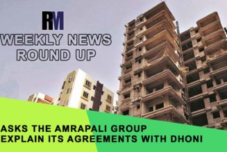 SC asks the Amrapali Group to explain its agreements with Dhoni | Weekly News Round-Up – RealtyMyths