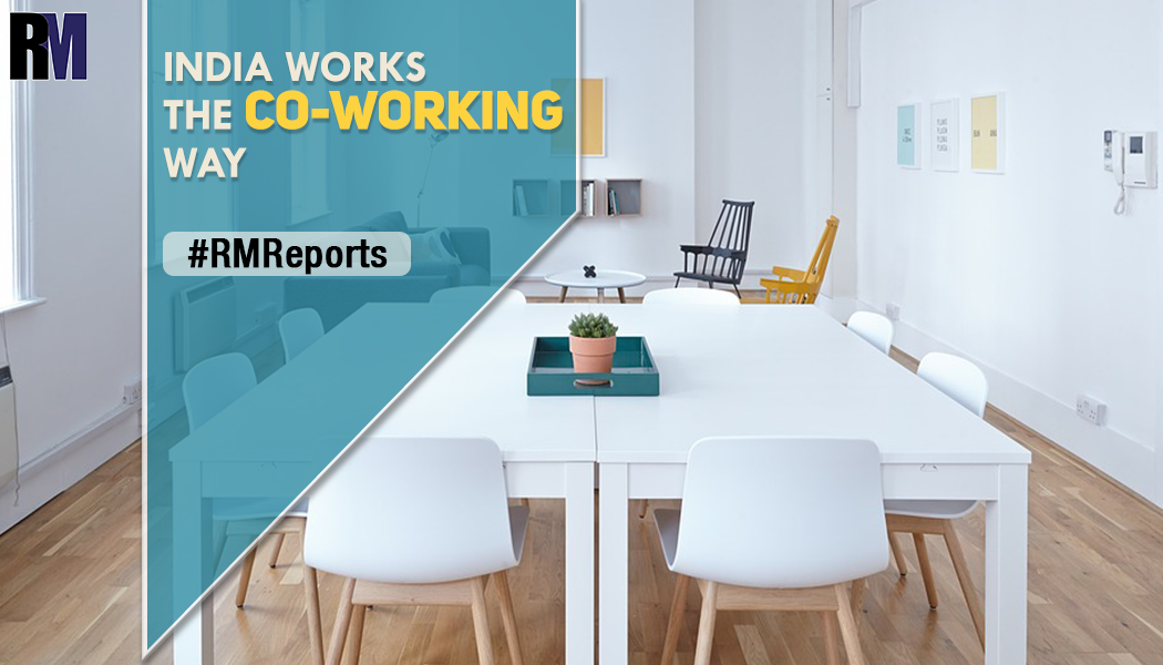 India Works the Co-Working Way – RealtyMyths