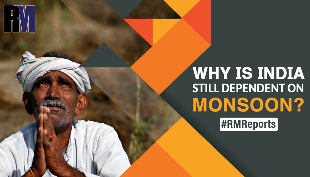 Independent since 73 years and still dependent on Monsoon