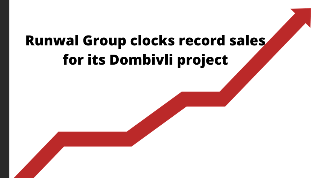 Runwal Group clocks record sales for its newly launched Dombivli project